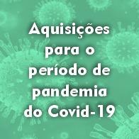 Aquisições para o período de Covid-19